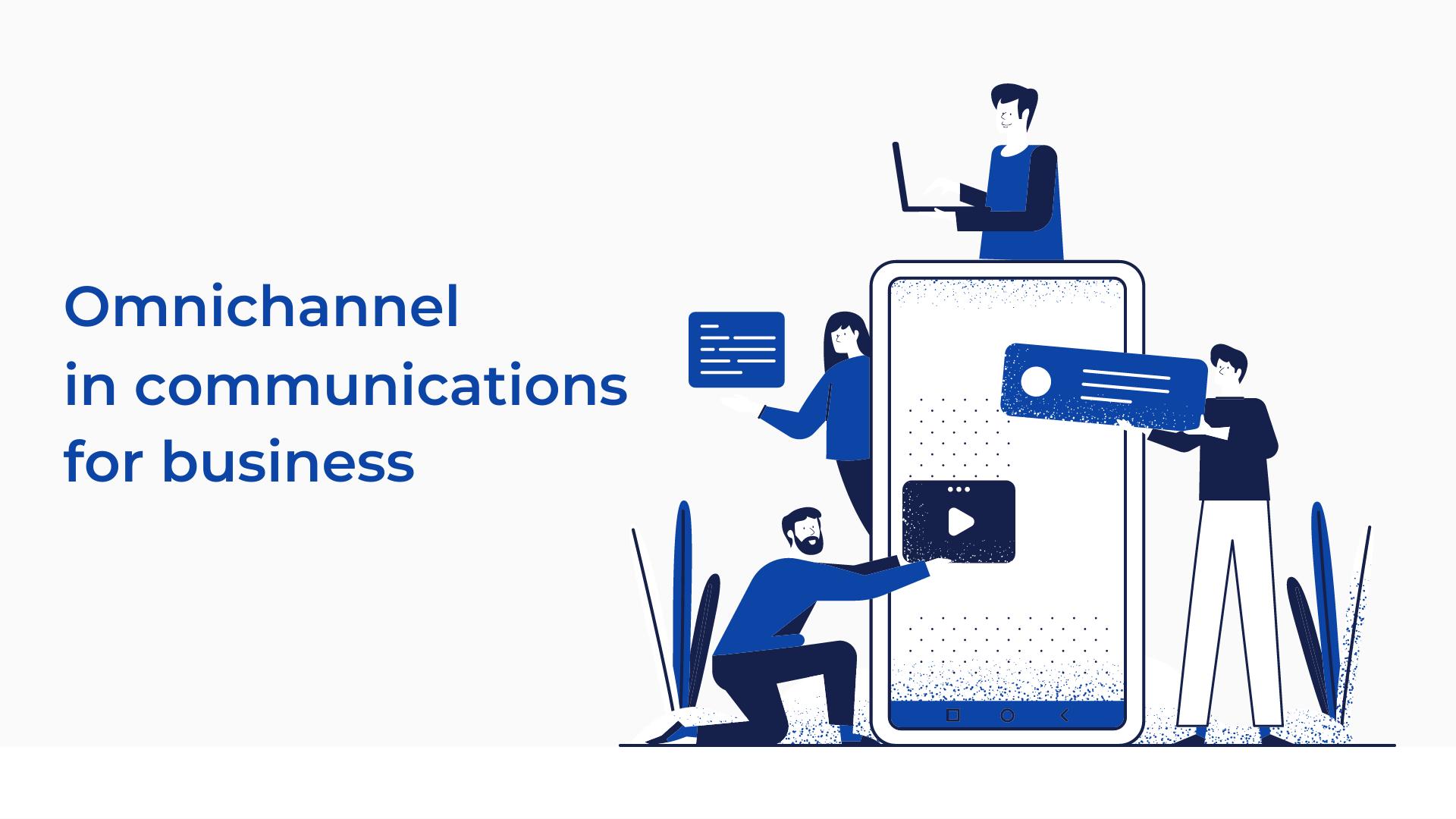 Роль омниканальности в коммуникациях для бизнеса